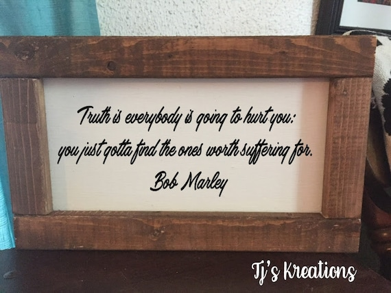 Truth Is Everyone Is Going To Hurt You Bob Marley Etsy