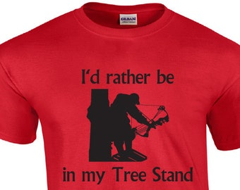 1887f9cd I'd Rather Be In My Tree Stand | Hunting T-shirt | Bow Hunting T-shirt | Bow  Hunter T-shirt | Funny Mens T-shirt | Mens Hunting T-shirt