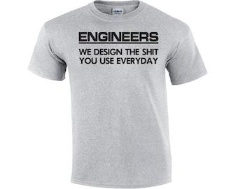 9a1c2558e308 Engineers We Design The Sh*t   Engineering T-shirt   Engineer T-shirt    Funny Engineering T-shirt   Mens T-shirt   Macho T-shirt