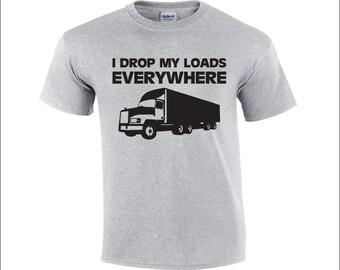 5bc723df0ddcc9 I Drop My Loads Everywhere | Trucker T-shirt | Truck Driver T-shirt | Trucker  T-shirt Funny | Trucker Tee Shirts | Truckers Clothing