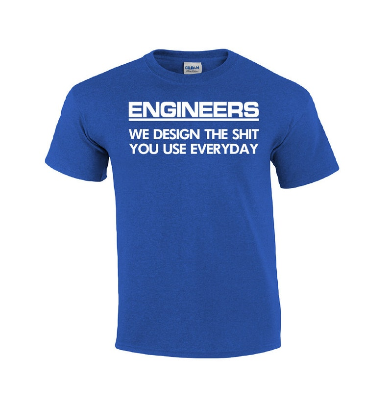 786cecb467bc Engineers We Design The Sht Engineering T-shirt Engineer   Etsy