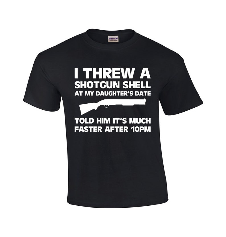 69ccfe71a ... i threw a shotgun s dad t shirt funny dad shirt etsy ...