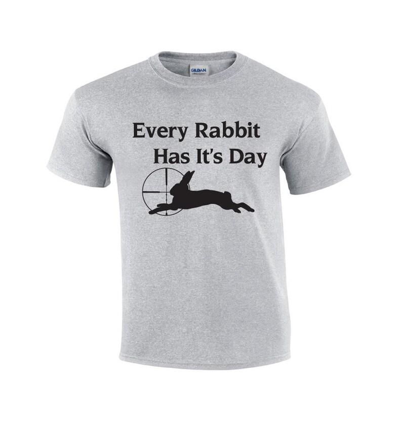 5f9b4940 Every Rabbit Has It's Day Hunting T-shirt Rabbit | Etsy