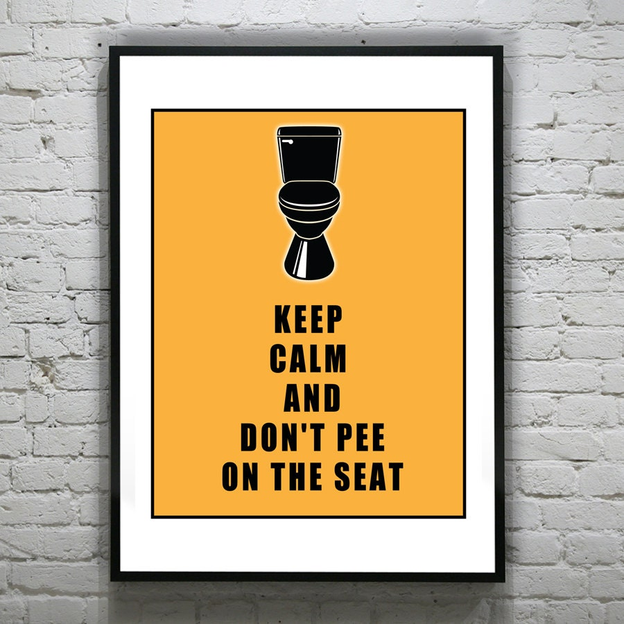 Funny Keep Calm and Don\'t Pee on the Toilet Seat Art Print Poster ...