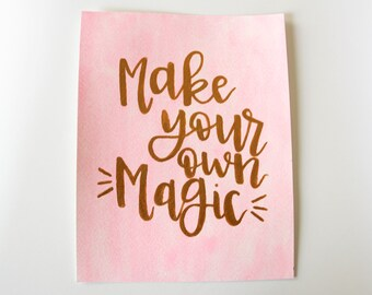 Make Your Own Magic Watercolor, Inspirational Sign