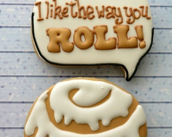 Cinnamon Bun and speech bubble! I like the way you Roll! One Dozen (12) Perfect for your Valentine!