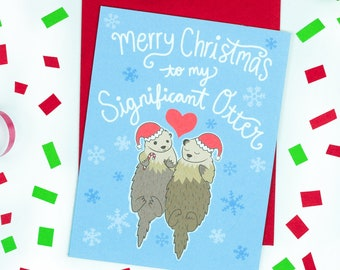 significant otter pun cards funny christmas card funny puns cute christmas cards significant other boyfriend card otters geeky card