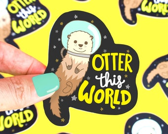 Otter Sticker, Otter Space, Colorful Stickers, Vinyl Decal, Die Cut, Otter This World, Outer Space, Laptop Stickers, Cute Stickers