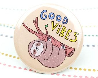 Good Vibes Button, Sloth Pin, Good Vibes Sloth, Funny Pin Back Button, Sloth Gifts, Sloth Button, Funny Fridge Magnet, Animal Pin, Gifting