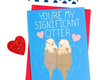 Funny Anniversary Card, Significant Otter, Boyfriend Card, For Girlfriend, Otter Love Card, Gift Her, I Love You, Husband, Wife, Couple