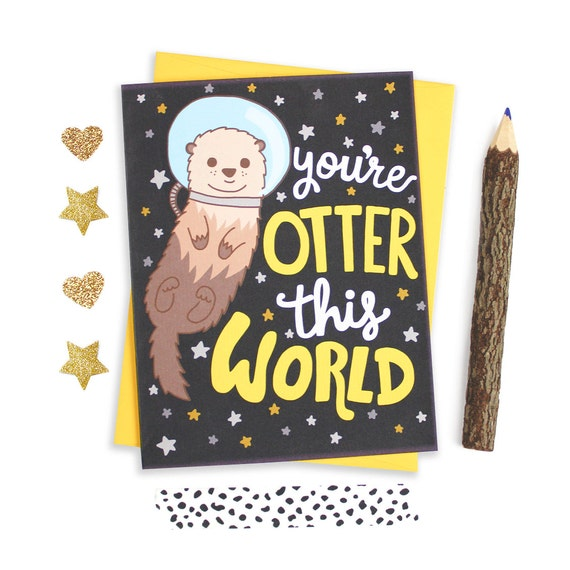 Otter Birthday Card Graduation Card Otter This World Space Etsy