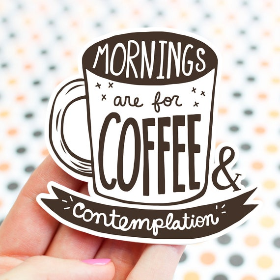 coffee sticker funny quotes morning person inspirational