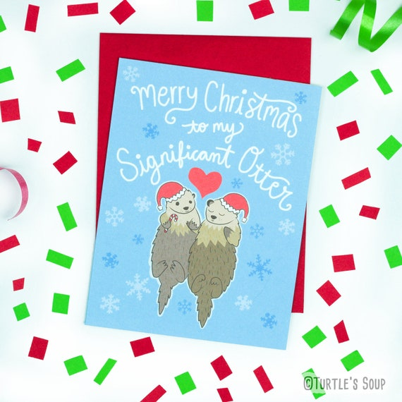 Cute Christmas Puns.Significant Otter Pun Cards Funny Christmas Card Funny Puns Cute Christmas Cards Significant Other Boyfriend Card Otters Geeky Card