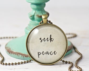 Seek Peace Inspirational Pendant Necklace, Women's Gift, Gift for Mom Sister Wife, Glass Pendant, Unique Gifts, Simple Necklace, Boho Style