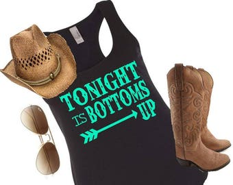 Tonight is bottoms up, country tank, country concert tee, drinking tank, womens tank, bottoms up