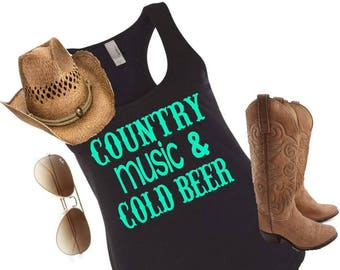 Country tank, country shirt, country concert, country music and cold beer