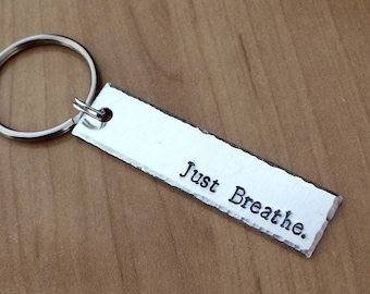 Just Breathe keychain - Motivational Quote - Inspirational - Affirmation - Gifts for Her - Anxiety Gift - Self Help - Worry - Stress