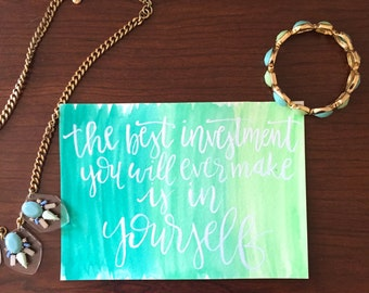 Invest in yourself // 5 x 7 // Hand Lettered // Modern Calligraphy // Watercolor // Quote