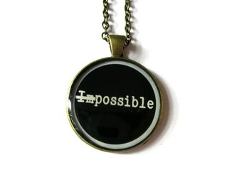 NOTHING IS IMPOSSIBLE - Inspiration Necklace - quote necklace - Eliminated The Impossible - quote jewelry - black and white - gift for her