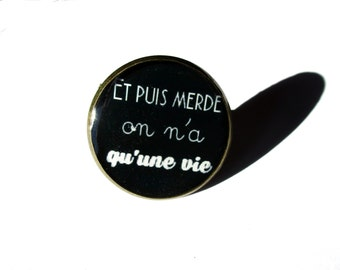 QUOTE RING - Et puis merde on n'a qu'une vie - inspirational jewelry - feel good quote - optimist quote - happy quote