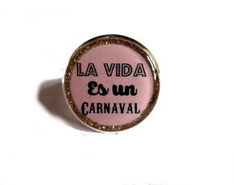 SPANISH Quote ring -La Vida Es Un Carnaval - quote jewelry - Spanish Quote - Pink jewelry - Adjustable ring - golden glitter - gift for her