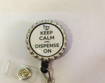 Keep Calm & Dispense On Pharmacist Retractable Name Badge Holder Reel