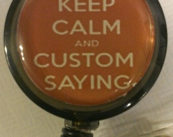Keep Calm Custom Saying Retractable Name Badge Holder Reel