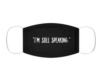 I'm still speaking Vote Election President Snug-Fit Polyester Face Mask