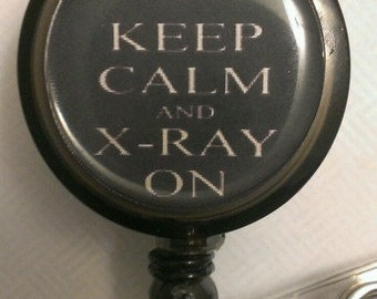 Keep Calm X-Ray Tech Retractable Name Badge Holder Reel