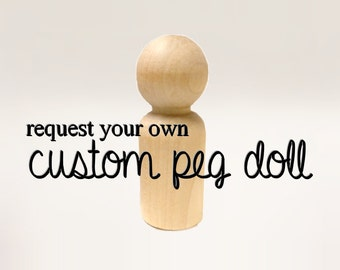 CUSTOMIZABLE Peg Doll - Request any person - Hand Painted Wooden Figurine