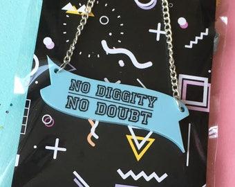 Laser Cut Necklace, 90's lyrics, No Diggity, No Doubt, 90's Necklace, 90's Jewellery, Banner Necklace, Hip Hop Necklace, Retro Necklace