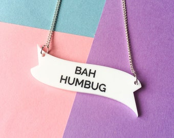 Bah Humbug Necklace, Christmas 2020 Jewellery