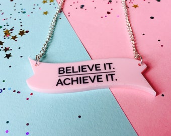Inspirational Quotes, Inspire Necklace, Acrylic Jewellery, Believe it, Achieve it, Achievement Gift, Graduation Gift, Motivational Gift, win