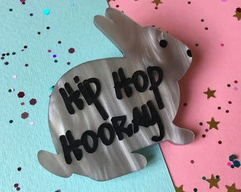 Rabbit Brooch, Acrylic Rabbit, Rabbit Pin, Hip Hop Hooray, Hip Hop Pin, 90's Trends, Rabbit Jewellery, Song Lyrics, Easter Gifts, Laser Cut