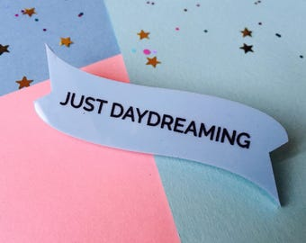 Just Daydreaming, Daydream Brooch, Daydream Jewellery, Motivation Brooch, Inspiration Brooch, Laser Cut Brooch, Quote Brooch