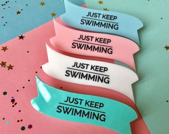 Motivation Brooch, Inspirational Jewellery, Acrylic Brooch, Keep Swimming Quote, Positive Jewellery, Just Keep Swimming, Inspiration Brooch