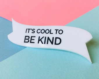 Be Kind, Best Friend Gift, Kindness Matters, Kindness Pin, It's Cool to be Kind, Inspire Jewellery, Motivational Brooch, Quote Jewellery