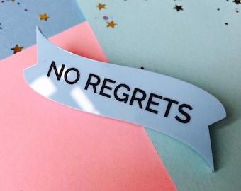 No Regrets Brooch, No Regrets Jewellery, No Regrets, Motivational Gift, Motivation Brooch, Inspire Jewellery, New Year Inspiration