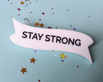 Stay Strong Brooch, Quote Jewellery, Stay Strong, Motivational Gift, Motivation Brooch, Inspire Jewellery, Be Strong, Best Friend Gift