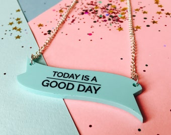 Today is a Good Day, Laser Cut Necklace, Motivational Jewellery, Good Day Necklace, Inspirational Necklace, Motivation Necklace, Laser Cut