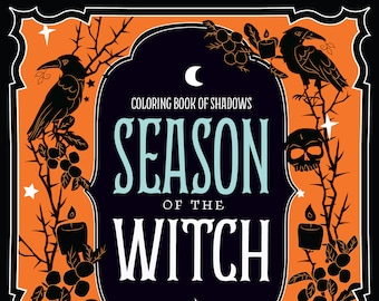 Coloring Book of Shadows: Season of the Witch — Spells for Samhain & Halloween