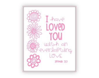 I Have Loved You Girls Bible Verse Jeremiah 31:3, pink wall art printable Christian, instant download pink nursery art, little girls quote
