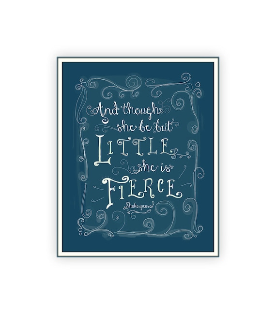 Shakespeare Quote And Though She Be But Little Little She Is Etsy