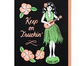 Keep on Truckin 39 Dashboard Hula Girl Letterpress Card