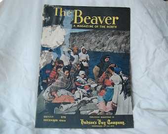 The Beaver A Magazine Of The North December 1944 Published Quarterly by Hudson's Bay Company - Hudson Bay Canada - 1940s Canadian Indians