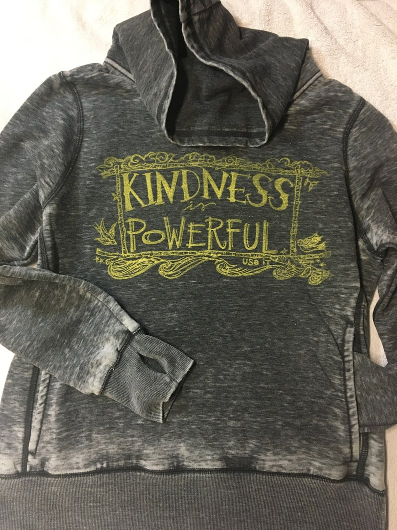 Kindness is Powerful Comfy Hoody with Cowl Neck and Thumb Holes