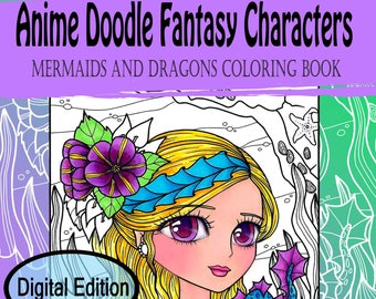 Digital Edition Anime Doodle Fantasy Characters mermaids and dragons Coloring Book for adult coloring and all ages JennyLuanArt