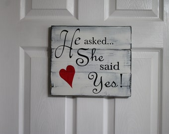 He asked... She said Yes! Hand painted sign.