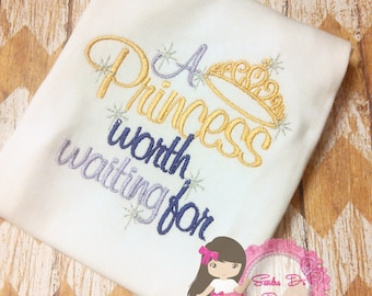 A Princess Worth waiting for onesie