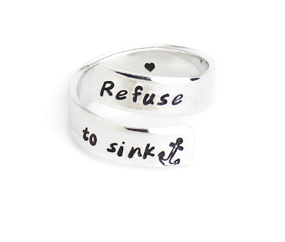 Inspirational Ring, Refuse to Sink, Inspirational Quotes, Cancer Survivor  Gift, Anchor Ring, Hypoallergenic Ring, Aluminum